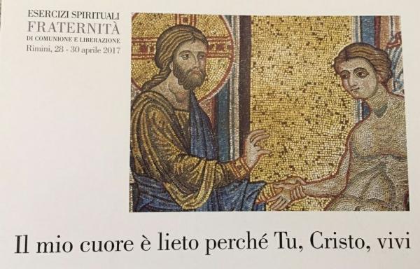 IL MIO CUORE È LIETO PERCHÉ TU, CRISTO, VIVI - Esercizi della Fraternità di Comunione e Liberazione - Rimini, 28 aprile