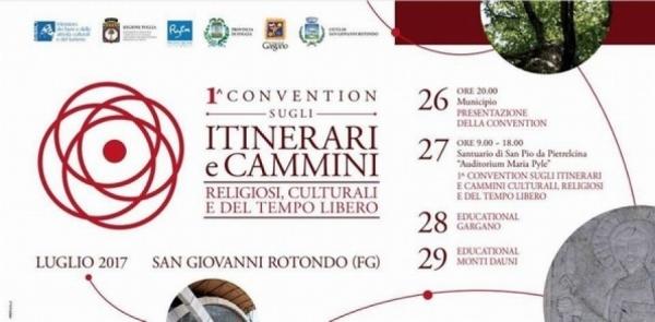 San Giovanni Rotondo/ Prima Convention sugli Itinerari e Cammini Culturali, Religiosi e del Tempo Libero.