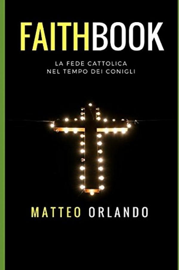 Il LIBRO della settimana/ Faithboek. La fede cattolica nel tempo dei conigli di Matteo Orlando -
