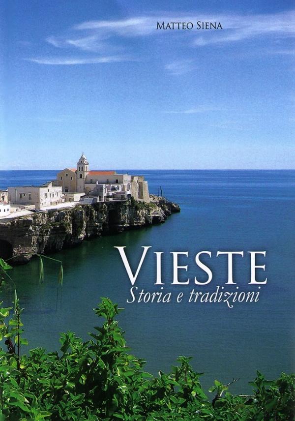 """IL LIBRO consigliato: """"rubalo"""" e vallo a leggere alla Punta di S. Francesco. E' stupefacente! """"VIESTE, STORIA E TRADIZIONI"""""""