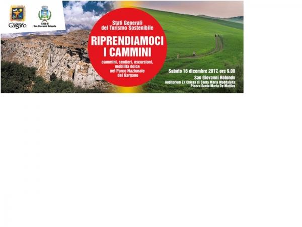 Riprendiamoci i cammini Sabato 16 dicembre a San Giovanni Rotondo un convegno nazionale per discutere di cammini...